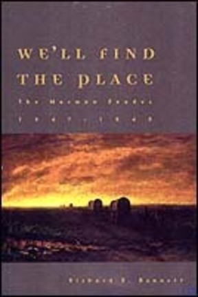 We'll Find the Place: The Mormon Exodus, 1846-1848