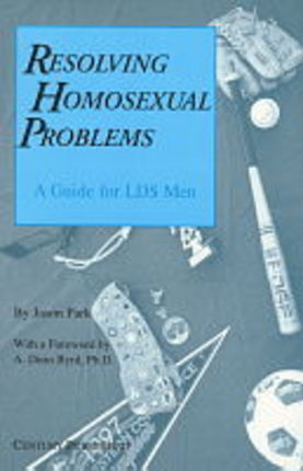 Resolving Homosexual Problems: A Guide for LDS Men