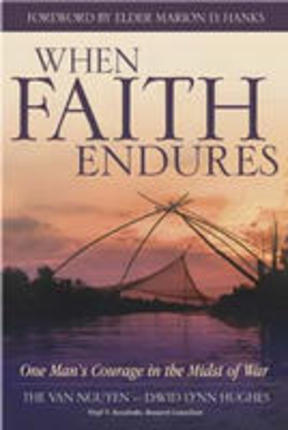 When Faith Endures: One Man's Courage in the Midst of War