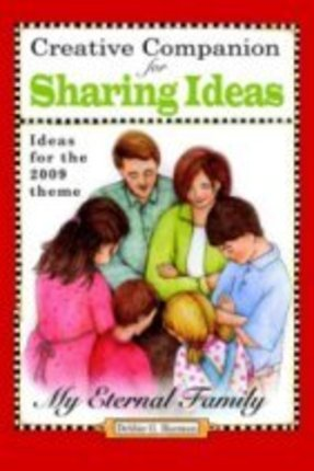 Creative Companion for Sharing Ideas: My Eternal Family