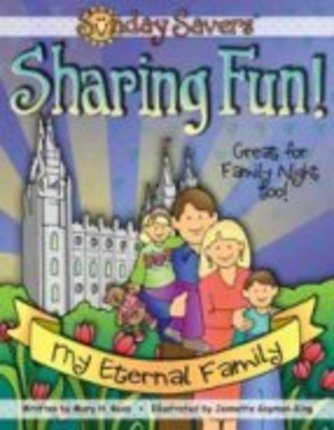 Sunday Savers Sharing Fun: My Eternal Family