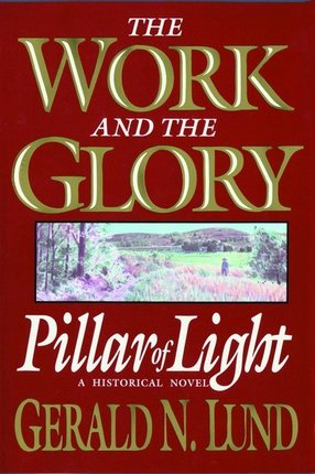 The Work and the Glory, Vol. 1: Pillar of Light