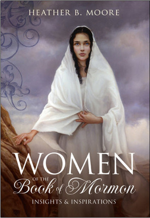 Women of the Book of Mormon: Insights and Inspirations