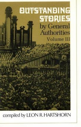 Original outstanding stories by general authorities3