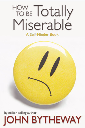 4981440 how to be miserable