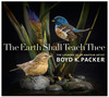 The earth shall teach thee