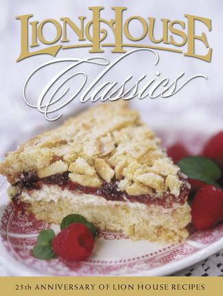 Lion House Classics Cookbook (25th Anniversary Edition)