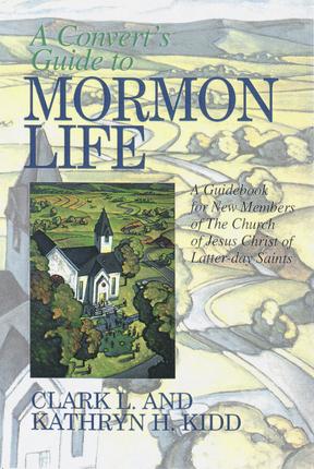 A Convert's Guide to Mormon Life