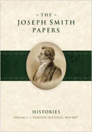 The Joseph Smith Papers: Histories, Vol. 2: Assigned Histories, 1831-1847
