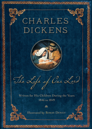 The Life of Our Lord: 200th Anniversary Illustrated Edition