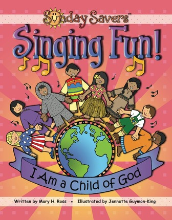 Sunday Savers Singing Fun!: I Am a Child of God