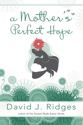 A Mother's Perfect Hope: Booklet