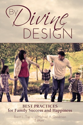 By Divine Design: Best Practices for Family Success and Happiness