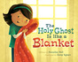 The Holy Ghost is Like a Blanket