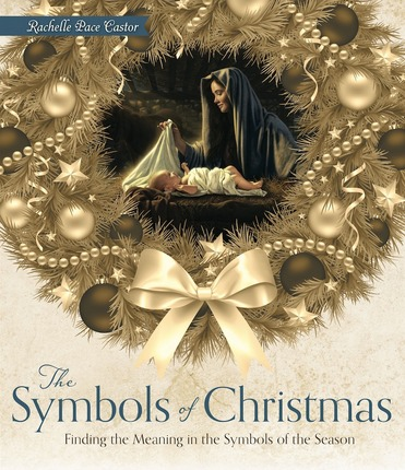 The Symbols Of Christmas Finding Meaning In The Symbols Of The