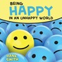 Being_happy_unhappy_world