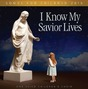 I Know My Savior Lives: Songs for Children 2015