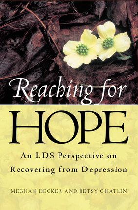 Reaching for Hope: An LDS Perspective on Recovering from Depression