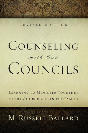 Counseling with Our Councils