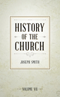 History of The Church of Jesus Christ of Latter-day Saints, Volume 7