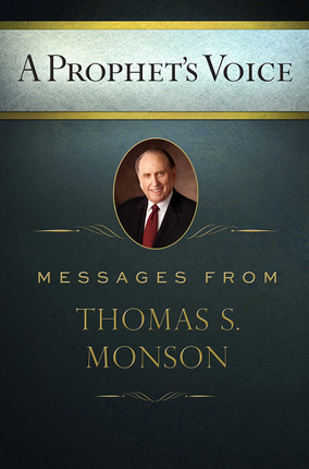 A Prophets Voice Messages From Thomas S Monson