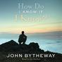 How Do I Know If I Know?