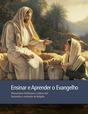 Ensinar e Aprender o Evangelho (Portuguese)