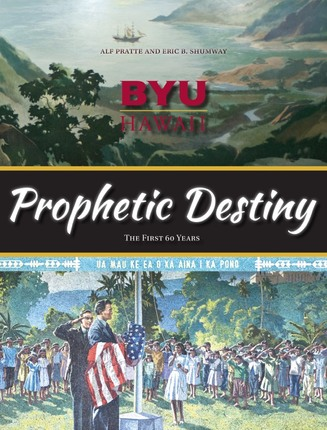 Byu hawaii prophetic destiny