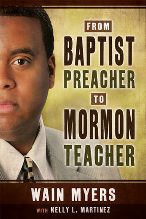 From baptist preacher to mormon teacher 9781462117024