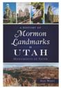 A History of Mormon Landmarks in Utah: Monuments of Faith
