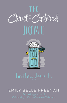 The Christ-Centered Home