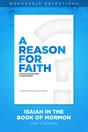 A Reason for Faith: Isaiah in the Book of Mormon