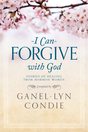 I Can Forgive with God