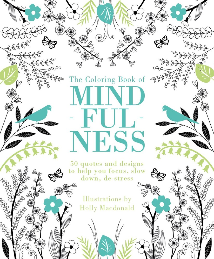 The coloring book of mindfulness deseret book for Garden 50 designs to help you de stress colouring for mindfulness