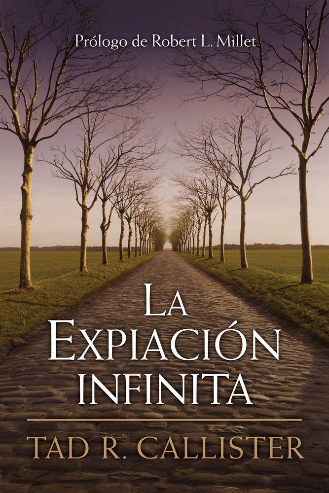Tad r callister deseret book la expiacin infinita the infinite atonement spanish malvernweather Gallery