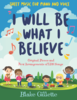 I will be what i believe songbook