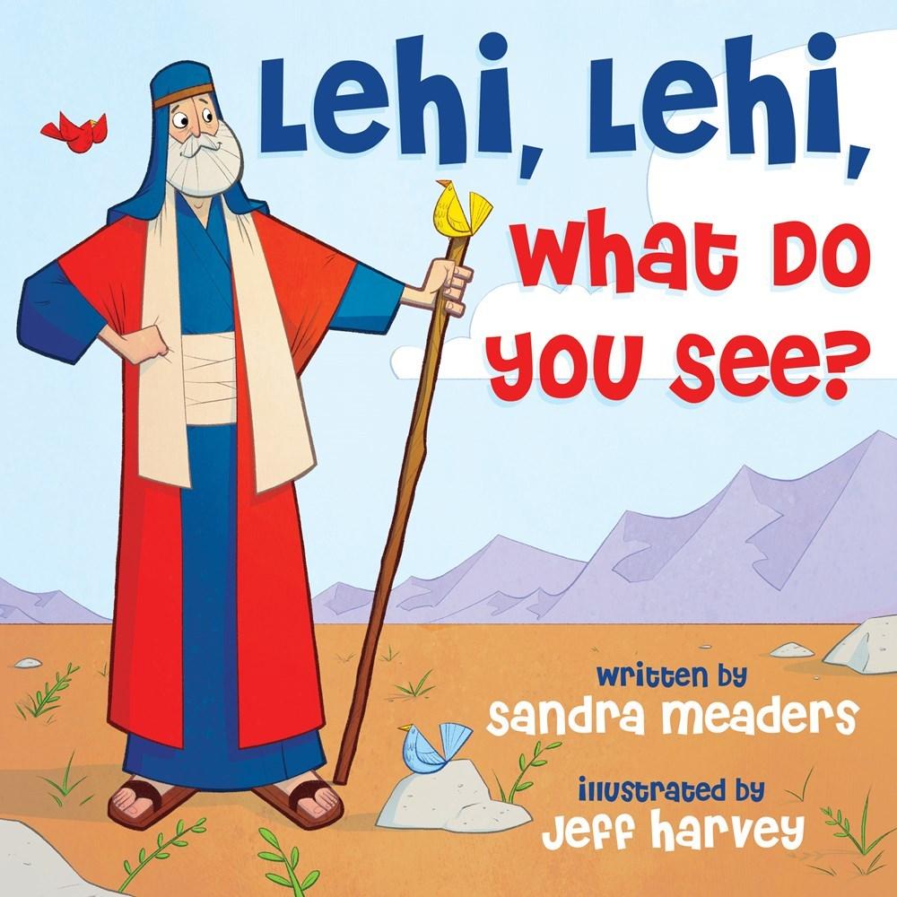 Lehi lehi what do you see