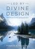 Led by divine design