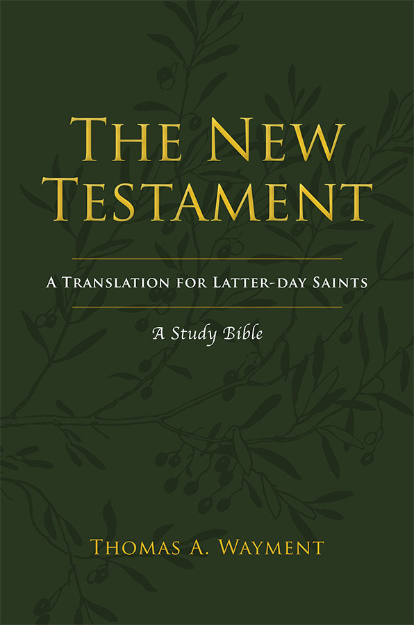 The New Testament A Translation For Latter Day Saints